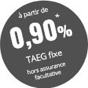 à partir de 0,90% TAEG fixe